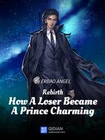 Rebirth: How A Loser Became A Prince Charming