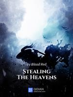 Stealing the Heavens