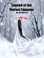 Legend of the Perfect Emperor