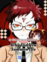 Why Did You Summon Me?