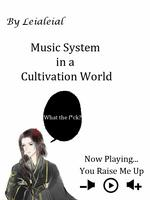 Music System in a Cultivation World: What the F*ck?
