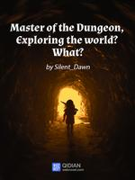 Master of the Dungeon, Exploring the world? What?