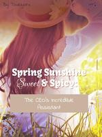 Spring Sunshine Sweet and Spicy: The CEO's Incredible Assistant