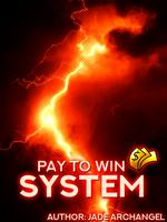 Pay to Win System